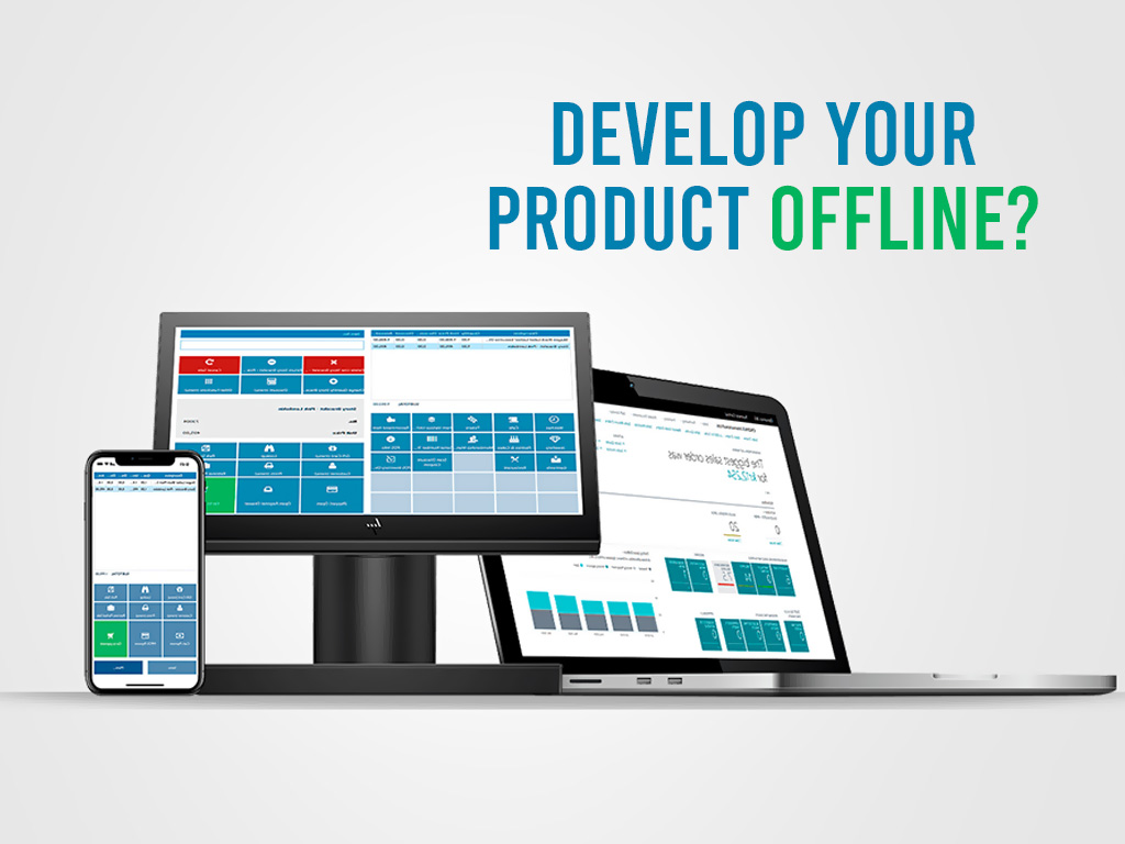 Develop Your Product Offline