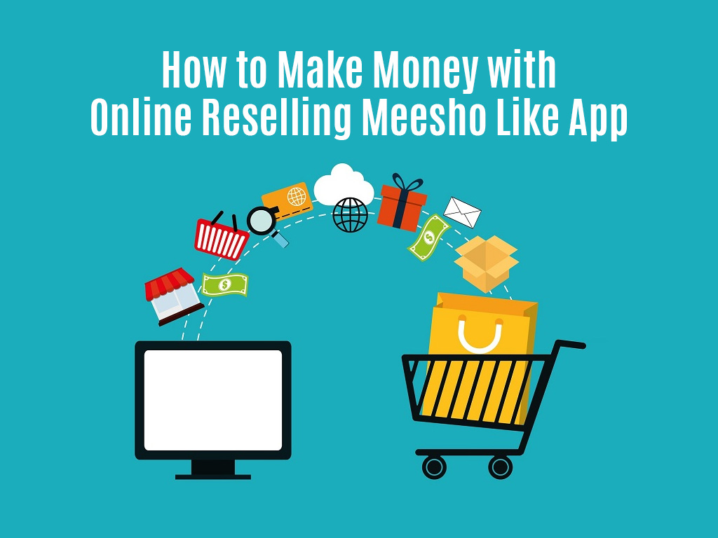How to make money with online reselling meesho like app