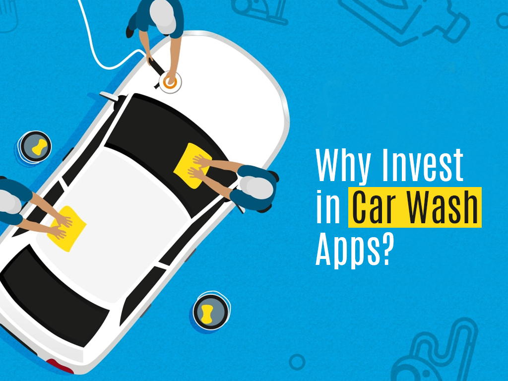 Why to Invest in Car wash apps