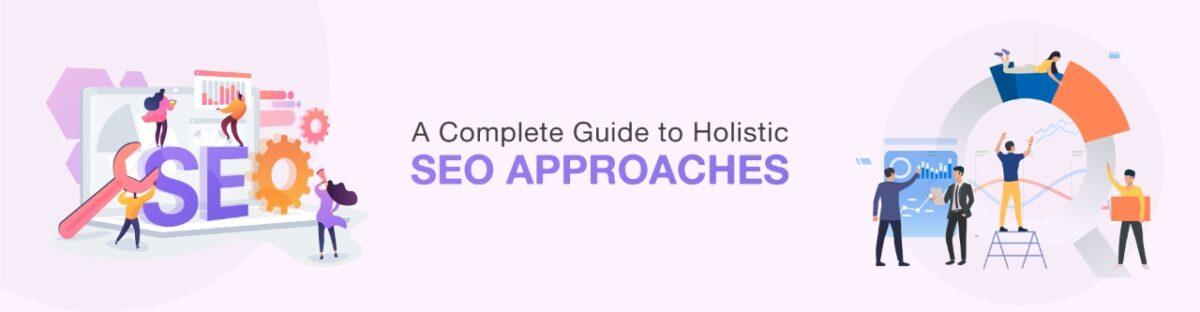 Holistic SEO Approaches